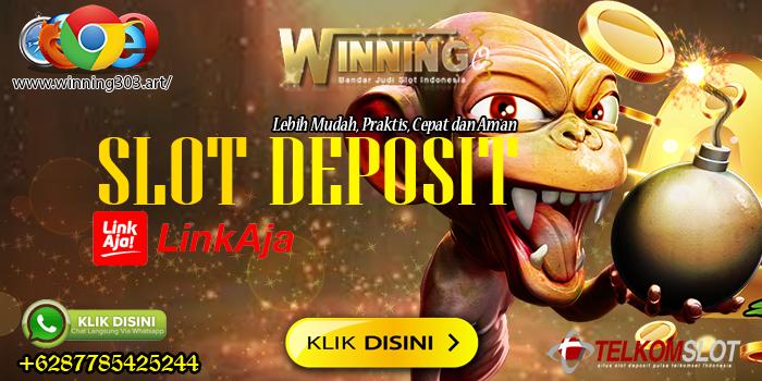 Slot Deposit Linkaja 2021-2022 Terpercaya